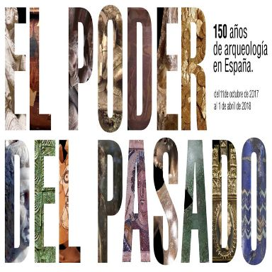 The Power of the Past: 150 Years of Archaeology in Spain